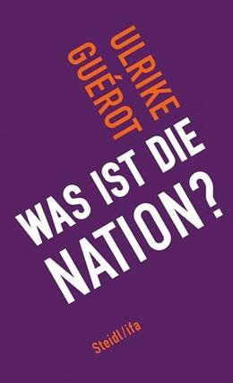Abbildung von Guérot   Was ist die Nation?   1. Auflage   2019   beck-shop.de