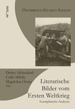 Abbildung von Haberland / Mihály | Literarische Bilder vom Ersten Weltkrieg | 1. Auflage | 2019 | beck-shop.de
