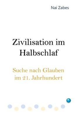 Abbildung von Zabes | Zivilisation im Halbschlaf | 2019 | Suche nach Glauben im 21. Jahr...