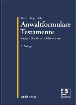 Abbildung von Tanck / Krug (Hrsg.) | Anwaltformulare Testamente | 6. Auflage | 2019 | beck-shop.de
