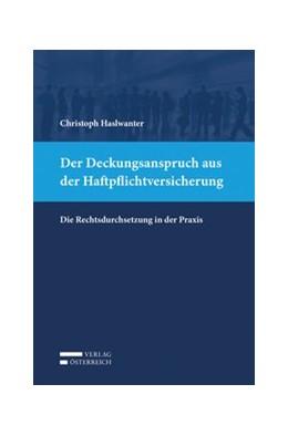 Abbildung von Haslwanter | Der Deckungsanspruch aus der Haftpflichtversicherung | 1. Auflage | 2019 | beck-shop.de