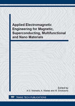 Abbildung von Mamalis / Kladas / Enokizono | Applied Electromagnetic Engineering for Magnetic, Superconducting, Multifunctional and Nano Materials | 2014 | Volume 792