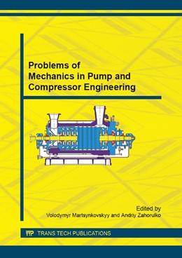 Abbildung von Martsynkovskyy / Zahorulko | Problems of Mechanics in Pump and Compressor Engineering | 2014 | Volume 630