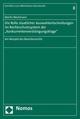Abbildung von Weckmann   Die Rolle staatlicher Auswahlentscheidungen im Rechtsschutzsystem der