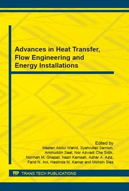Abbildung von Abdul Wahid / Samion | Advances in Heat Transfer, Flow Engineering and Energy Installations | 1. Auflage | 2016 | Volume 819 | beck-shop.de