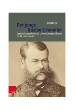 Abbildung von Herold | Der junge Gustav Schmoller | 1. Auflage 2019 | 2019 | Sozialwissenschaft und Liberal... | Band 019