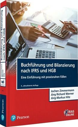 Abbildung von Zimmermann / Werner / Hitz | Buchführung und Bilanzierung nach IFRS und HGB | 4., aktualisierte Auflage | 2019 | Eine Einführung mit praxisnahe...