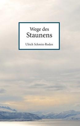 Abbildung von Schmitz-Roden | Wege des Staunens | 2019