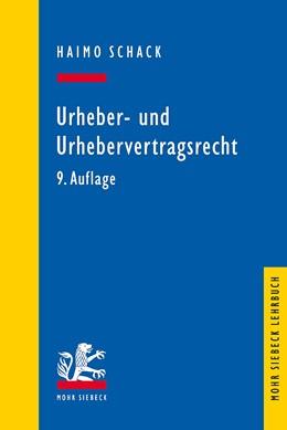 Abbildung von Schack   Urheber- und Urhebervertragsrecht   9., neu bearbeitete Auflage   2019