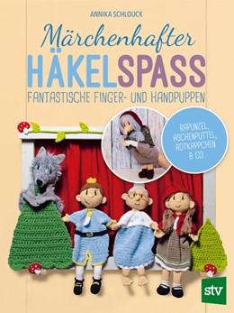 Abbildung von Schlouck   Märchenhafter Häkelspaß   2019   Fantastische Finger- und Handp...