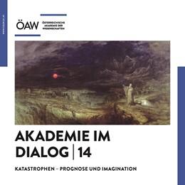 Abbildung von Akademie im Dialog 14 | 2019 | Katastrophen - Prognose und Im... | 14