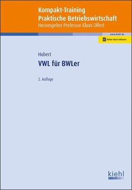 Abbildung von Hubert / Olfert | Kompakt-Training VWL für BWLer | 2., Auflage | 2019