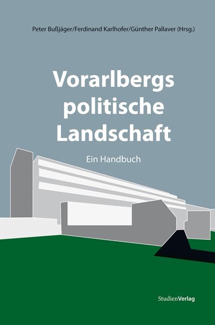 Abbildung von Bußjäger / Pallaver / Karlhofer | Vorarlbergs politische Landschaft | 2011