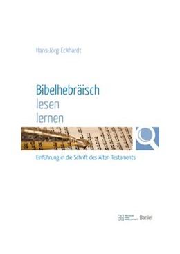 Abbildung von Eckhardt | Bibelhebräisch lesen lernen | 1. Auflage | 2019 | beck-shop.de