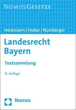 Abbildung von Heckmann / Huber | Landesrecht Bayern | 15. Auflage | 2019 | beck-shop.de