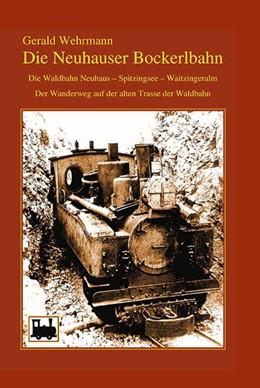 Abbildung von Wehrmann | Die Neuhauser Bockerlbahn | 1. Auflage | 2019 | beck-shop.de