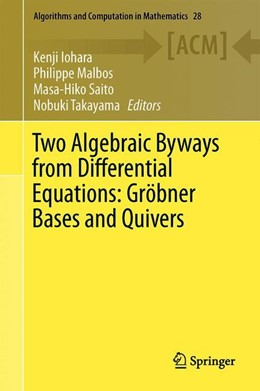 Abbildung von Iohara / Malbos / Saito / Takayama   Two Algebraic Byways from Differential Equations: Gröbner Bases and Quivers   1st ed. 2020   2020   28