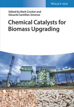 Abbildung von Crocker / Santillan-Jimenez | Chemical Catalysts for Biomass Upgrading | 1. Auflage | 2020 | beck-shop.de