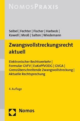 Abbildung von Seibel / Fechter / Fischer / Geimer / Harbeck / Kawell / Mroß / Salten / Wiedemann | Zwangsvollstreckungsrecht aktuell | 4. Auflage | 2020 | Elektronischer Rechtsverkehr |...