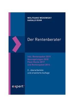 Abbildung von Wehowsky / Rihm | Der Rentenberater | 2., überarbeitete und erweiterte Auflage | 2019 | inkl. Rentenpaket 2019, Neureg... | 151