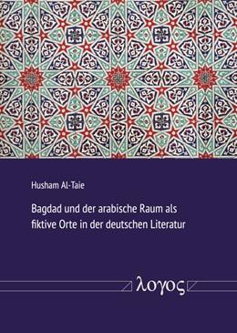 Abbildung von Al-Taie | Bagdad und der arabische Raum als fiktive Orte in der deutschen Literatur | 2019 | West-östlicher Divan von Johan...