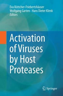 Abbildung von Böttcher-Friebertshäuser / Garten / Klenk | Activation of Viruses by Host Proteases | Softcover reprint of the original 1st ed. 2018 | 2018