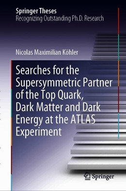Abbildung von Köhler | Searches for the Supersymmetric Partner of the Top Quark, Dark Matter and Dark Energy at the ATLAS Experiment | 1st ed. 2019 | 2019