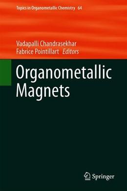 Abbildung von Chandrasekhar / Pointillart   Organometallic Magnets   1st ed. 2019   2019   64