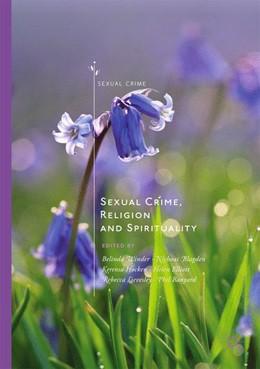 Abbildung von Winder / Blagden / Hocken / Elliott / Lievesley / Banyard | Sexual Crime, Religion and Spirituality | 1st ed. 2019 | 2019