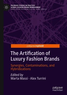 Abbildung von Massi / Turrini   The Artification of Luxury Fashion Brands   1st ed. 2020   2020   Synergies, Contaminations, and...