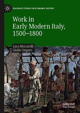 Abbildung von Mocarelli / Ongaro | Work in Early Modern Italy, 1500–1800 | 1st ed. 2019 | 2019