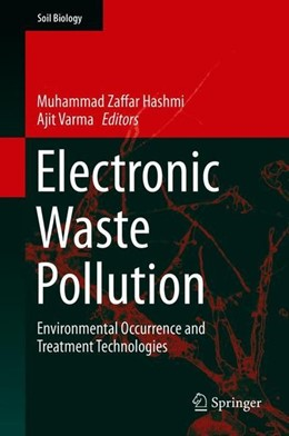 Abbildung von Hashmi / Varma | Electronic Waste Pollution | 1st ed. 2019 | 2019 | Environmental Occurrence and T... | 57