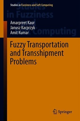 Abbildung von Kaur / Kacprzyk / Kumar | Fuzzy Transportation and Transshipment Problems | 1st ed. 2020 | 2019 | 385