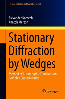 Abbildung von Komech / Merzon | Stationary Diffraction by Wedges | 1st ed. 2019 | 2019 | Method of Automorphic Function... | 2249
