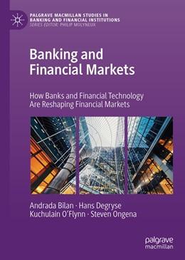 Abbildung von Bilan / Degryse / O'Flynn | Banking and Financial Markets | 1st ed. 2019 | 2019 | How Banks and Financial Techno...