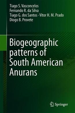 Abbildung von Vasconcelos / da Silva / dos Santos | Biogeographic Patterns of South American Anurans | 1st ed. 2019 | 2019
