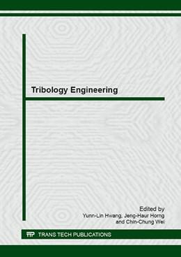 Abbildung von Hwang / Horng | Tribology Engineering | 1. Auflage | 2015 | Volume 642 | beck-shop.de