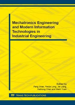 Abbildung von Shao / Long | Mechatronics Engineering and Modern Information Technologies in Industrial Engineering | 1. Auflage | 2015 | Volumes 713-715 | beck-shop.de