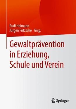 Abbildung von Heimann / Fritzsche | Gewaltprävention in Erziehung, Schule und Verein | 1. Auflage | 2019 | beck-shop.de