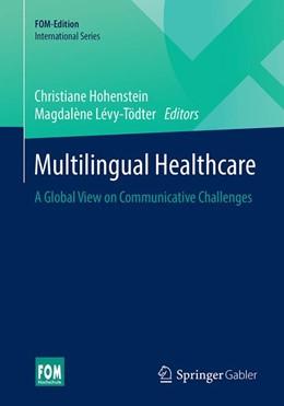Abbildung von Hohenstein / Lévy-Tödter | Multilingual Healthcare | 1st ed. 2020 | 2020 | A Global View on Communicative...