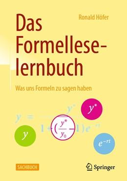 Abbildung von Höfer | Das Formelleselernbuch | 3., überarb. Aufl. 2019 | 2019 | Was uns Formeln zu sagen haben