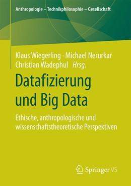 Abbildung von Wiegerling / Nerurkar / Wadephul | Datafizierung und Big Data | 2020 | Ethische, anthropologische und...