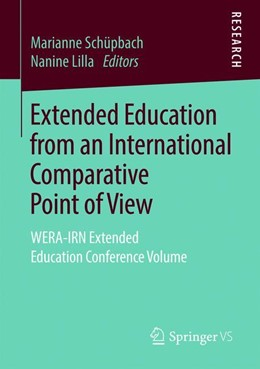 Abbildung von Schüpbach / Lilla   Extended Education from an International Comparative Point of View   1st ed. 2019   2019   WERA-IRN Extended Education Co...