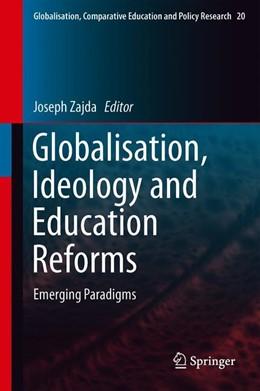 Abbildung von Zajda | Globalisation, Ideology and Education Reforms | 1st ed. 2020 | 2020 | Emerging Paradigms | 20
