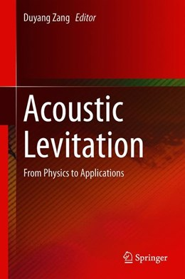 Abbildung von Zang | Acoustic Levitation | 1st ed. 2020 | 2020 | From Physics to Applications