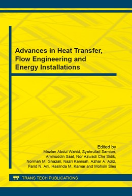 Abbildung von Abdul Wahid / Samion / Saat / Che Sidik / Mohd Ghazali / Kamsah / Abdul Aziz / Ani / Mohamed Kamar / Sies | Advances in Heat Transfer, Flow Engineering and Energy Installations | 2016 | Volume 819