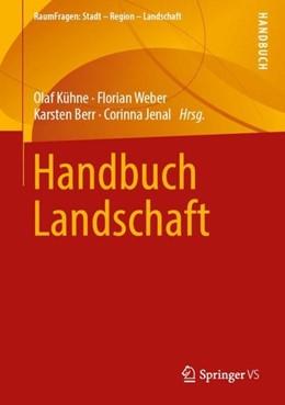 Abbildung von Kühne / Weber | Handbuch Landschaft | 1. Auflage | 2019 | beck-shop.de