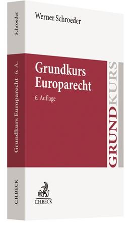 Abbildung von Schroeder | Grundkurs Europarecht | 6., überarbeitete Auflage | 2019