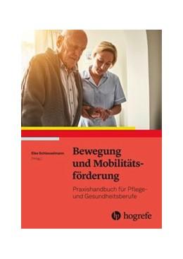 Abbildung von Schlesselmann | Bewegung und Mobilitätsförderung | 2019 | Praxishandbuch für Pflege– und...