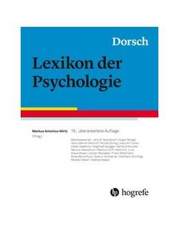 Abbildung von Wirtz | Dorsch • Lexikon der Psychologie | 19., überarbeitete Auflage | 2019